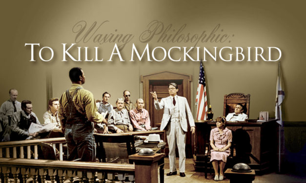 Waxing Philosophic: To Kill A Mockingbird