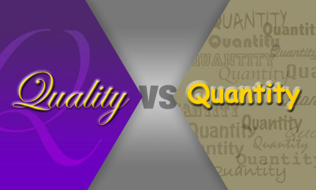 Quality vs. Quantity? The Answer is Yes.